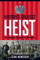 History's Greatest Heist : revolution: how did the bolsheviks, despite...