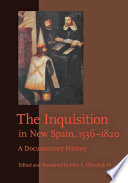 The Inquisition in New Spain, 1536–1820