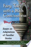 Fairy Tales with a Black Consciousness Cultural Retellings Of Traditional European Fairy Tales