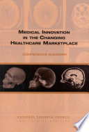 Medical Innovation In The Changing Healthcare Marketplace : for health care, coupled with uncertain productivity...