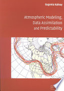 Atmospheric Modeling  Data Assimilation and Predictability