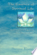 The Essence of Spiritual Life  A Companion Guide for the Seeker