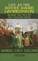 Life as the Notre Dame Leprechaun  Behind the Face of the Fighting Irish