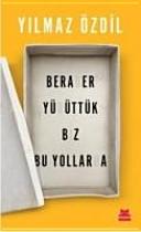 Beraber Y R Tt K Biz Bu Yollarda book
