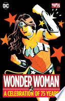 Wonder Woman  A Celebration of 75 Years
