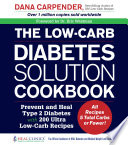 The Low Carb Diabetes Solution Cookbook