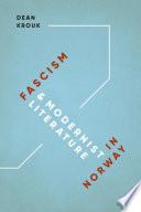 Fascism and Modernist Literature in Norway