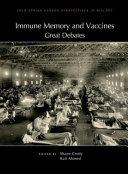 Immune Memory and Vaccines  Great Debates