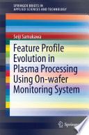 Feature Profile Evolution in Plasma Processing Using On wafer Monitoring System