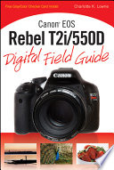Canon EOS Rebel T2i 550D Digital Field Guide