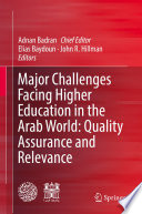 Major Challenges Facing Higher Education In The Arab World Quality Assurance And Relevance