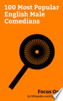 Focus On  100 Most Popular English Male Comedians