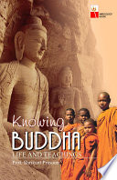Knowing Buddha Life And Teachings Knowing Buddha Is A Well Planned And