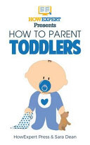 How to Parent Toddlers