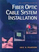 The Complete Guide to Fiber Optic Cable System Installation