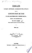 Essais critiques, historiques, politiques et philosophiques sur la constitution de 1848, et sur les périls de l'ordre social
