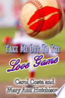 Take Me Out To The Love Game Book PDF