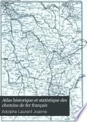 Atlas historique et statistique des chemins de fer fran  ais