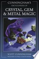 Cunningham s Encyclopedia of Crystal  Gem   Metal Magic
