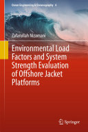 Environmental Load Factors and System Strength Evaluation of Offshore Jacket Platforms