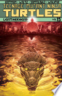 Teenage Mutant Ninja Turtles  Vol  15  Leatherhead