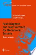 Fault Diagnosis and Fault Tolerance for Mechatronic Systems  Recent Advances