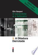 A ditadura derrotada – Edição com áudios e vídeos