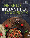 The Keto Instant Pot Cookbook