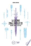 illustration du livre La Légende Final Fantasy XV