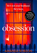 Obsession: A shocking psychological thriller where love affairs turn deadly Book
