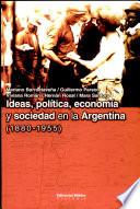 Ideas  pol  tica  econom  a y sociedad en la Argentina  1880 1955