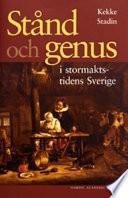 Stånd och genus i stormaktstidens Sverige