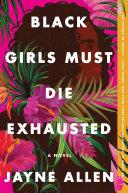 Black Girls Must Die Exhausted Book PDF