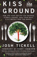 Kiss the Ground Filmmakers Comes A Fascinating Easy To Follow Blueprint For How