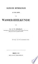 Klinische Mittheilungen aus dem Gebiete der Wasser-Heilkunde