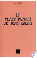 Le Visage Humain De Jean Calvin