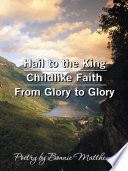 Hail To The King Childlike Faith From Glory To Glory