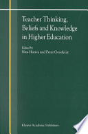 Teacher Thinking  Beliefs and Knowledge in Higher Education