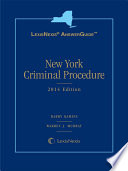 LexisNexis AnswerGuide New York Criminal Procedure : is designed for the new york...