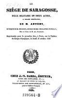 Le siege de Saragosse, piece militaire en 2 actes