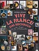 Vive la France  Das Kochbuch