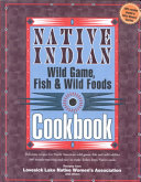 Native Indian Wild Game  Fish   Wild Foods Cookbook