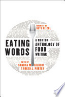 Eating Words  A Norton Anthology of Food Writing