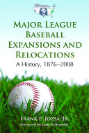 Major League Baseball Expansions and Relocations