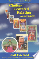 Choice Centered Relating And The Tarot