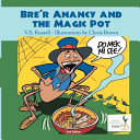 Bre'r Anancy and the Magic Pot Cunny Ashanti West African Spider God