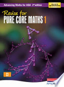 Revise For Advancing Maths For Aqa Pure Core Maths 1 book