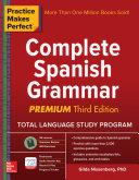 Practice Makes Perfect Complete Spanish Grammar, Premium Third Edition