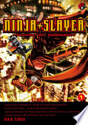 NINJA SLAYER 1 -MACHINE OF VENGEANCE- : the void between the darkness and...