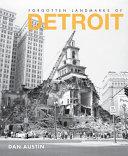 Forgotten Landmarks of Detroit